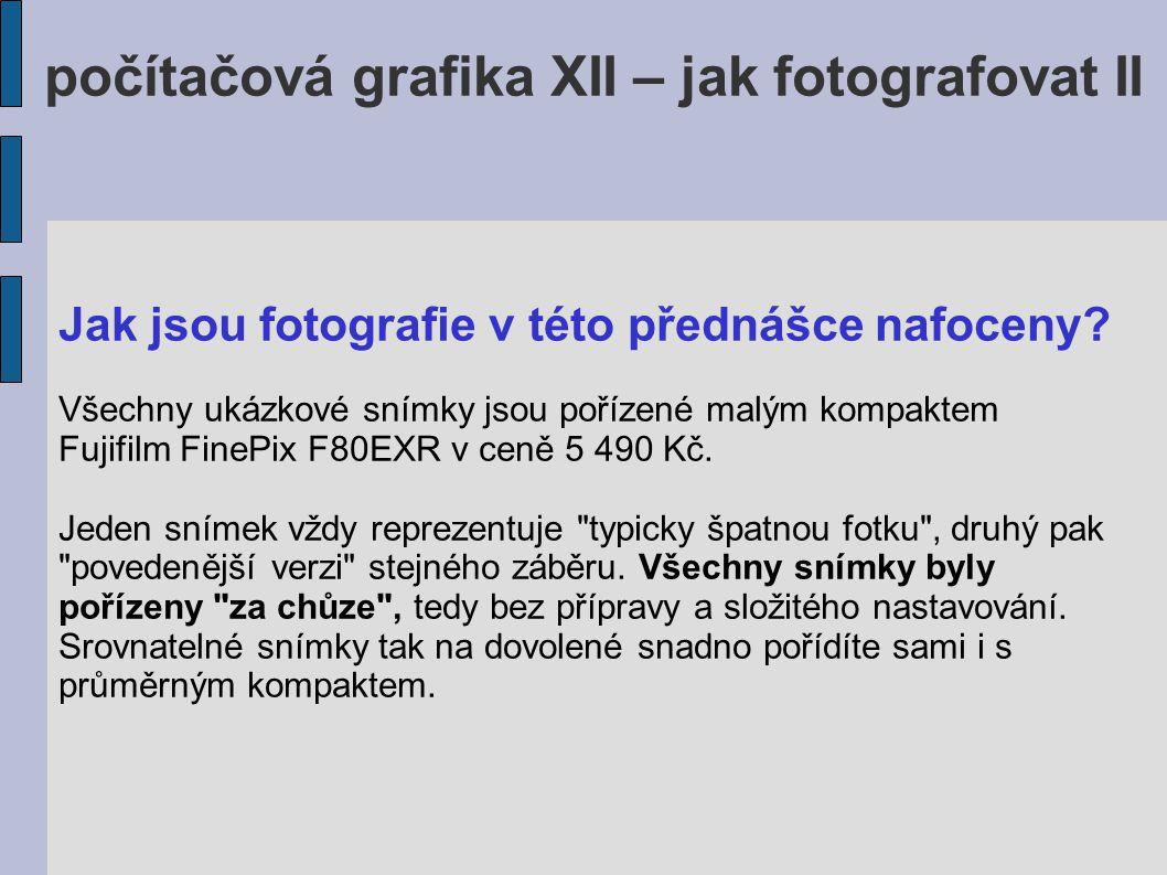 počítačová grafika XII – jak fotografovat II 1.