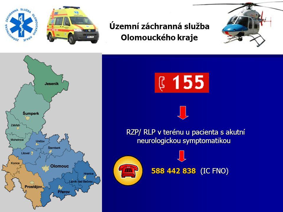 Územní záchranná služba Olomouckého kraje RZP/ RLP v terénu u pacienta s akutní neurologickou symptomatikou 588 442 838 (IC FNO) 588 442 838 (IC FNO)