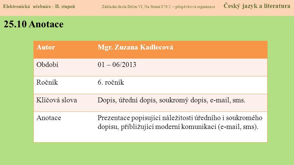 Elektronická učebnice - II. stupeň Základní škola Děčín VI, Na Stráni 879/2 – příspěvková organizace Český jazyk a literatura 25.10 Anotace AutorMgr.