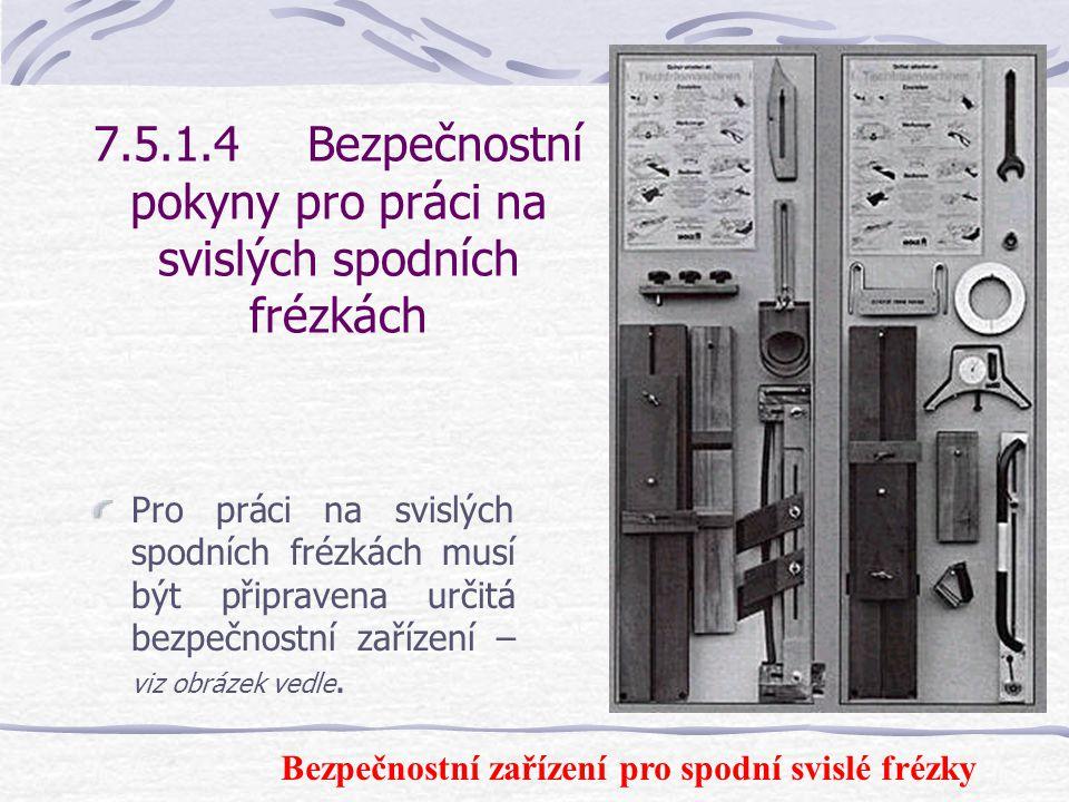 7.5.1.3Druhy fréz Sada nástrojů pro výrobu oken