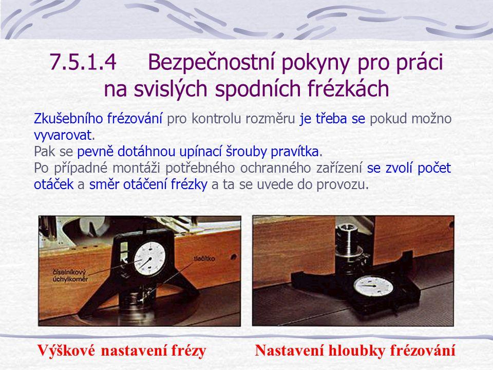 7.5.1.4Bezpečnostní pokyny pro práci na svislých spodních frézkách Příprava stroje.