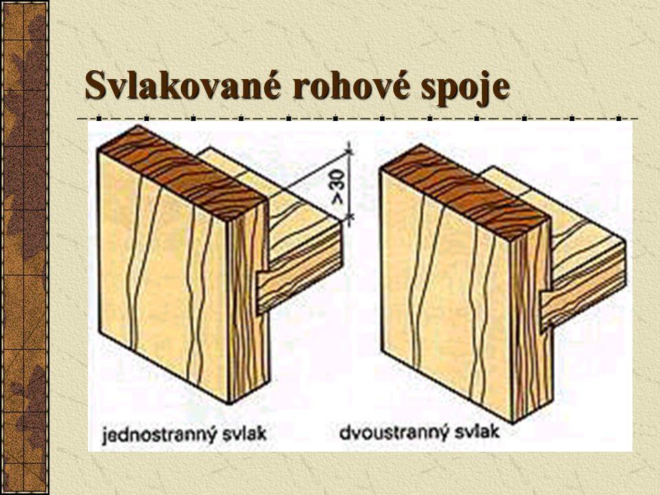 Svlakované rohové spoje Svlakování je spojování dřeva,které se hodí jen pro spojování desek z masivního dřeva ve tvaru písmene T.