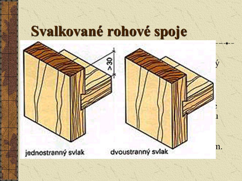 Svalkované rohové spoje Podle provedení svlaku rozlišujeme jednostranný a dvoustranný svlak.