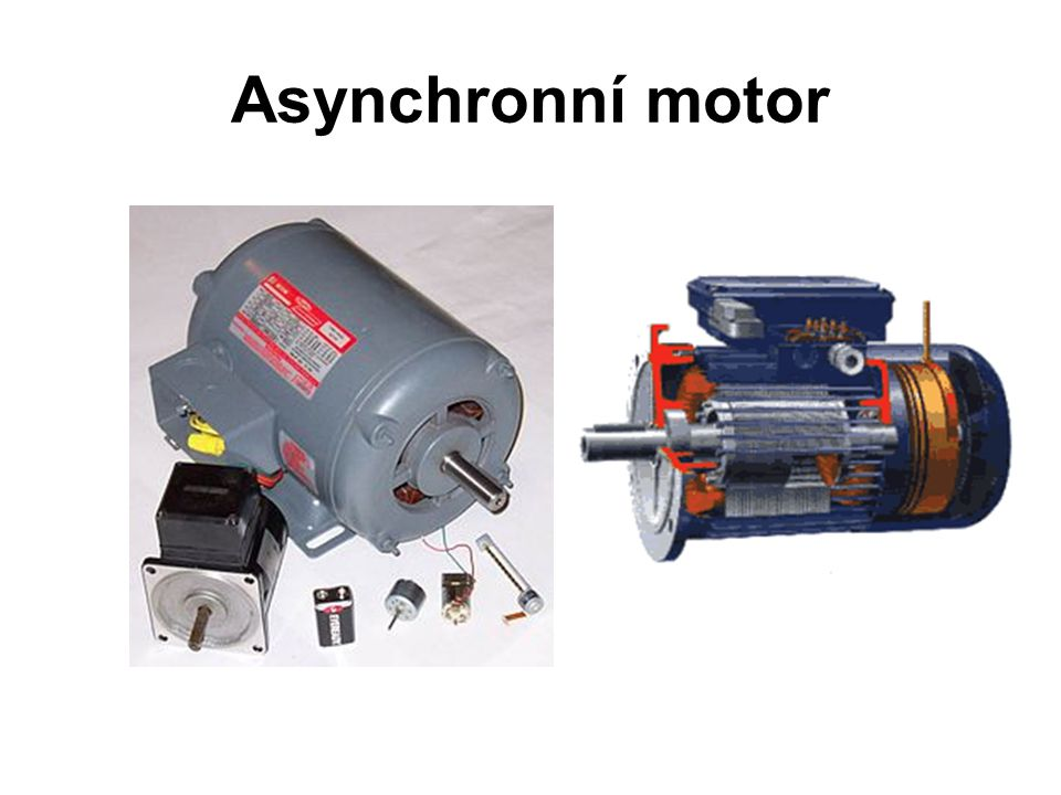 Asynchronní motor je točivý elektrický stroj (elektromotor), pracující na střídavý proud.