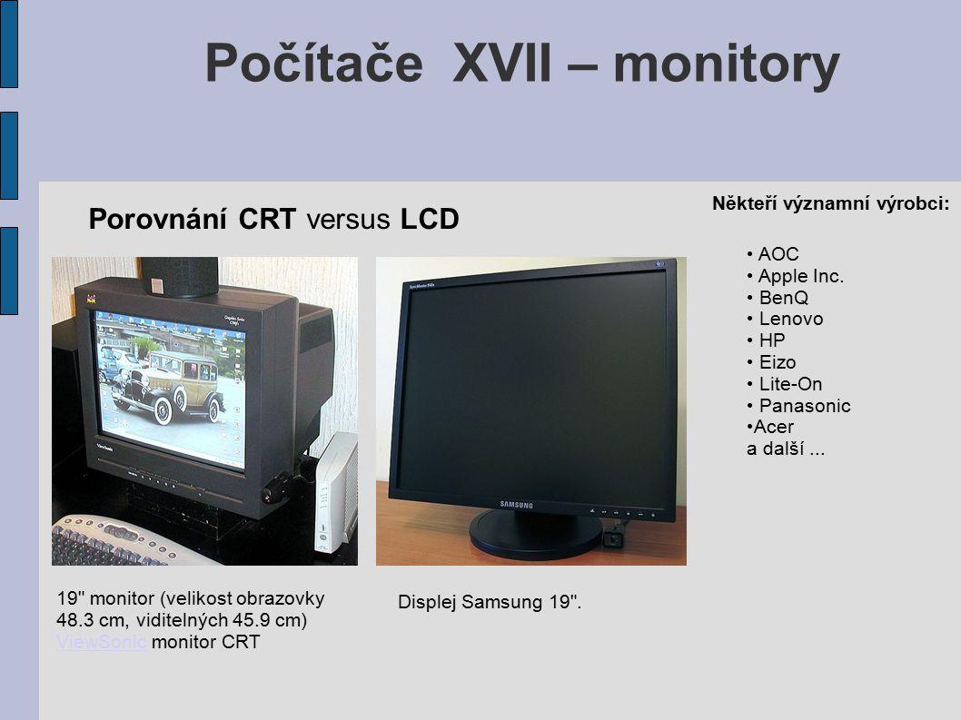 Počítače XVII – monitory CRT Klady:  Velmi vysoký kontrastní poměr (20,000:1 nebo více, mnohem vyšší než může nabídnout většina současných LCD a plasmových displejů.)  Perfektní nastavení činitele gama.