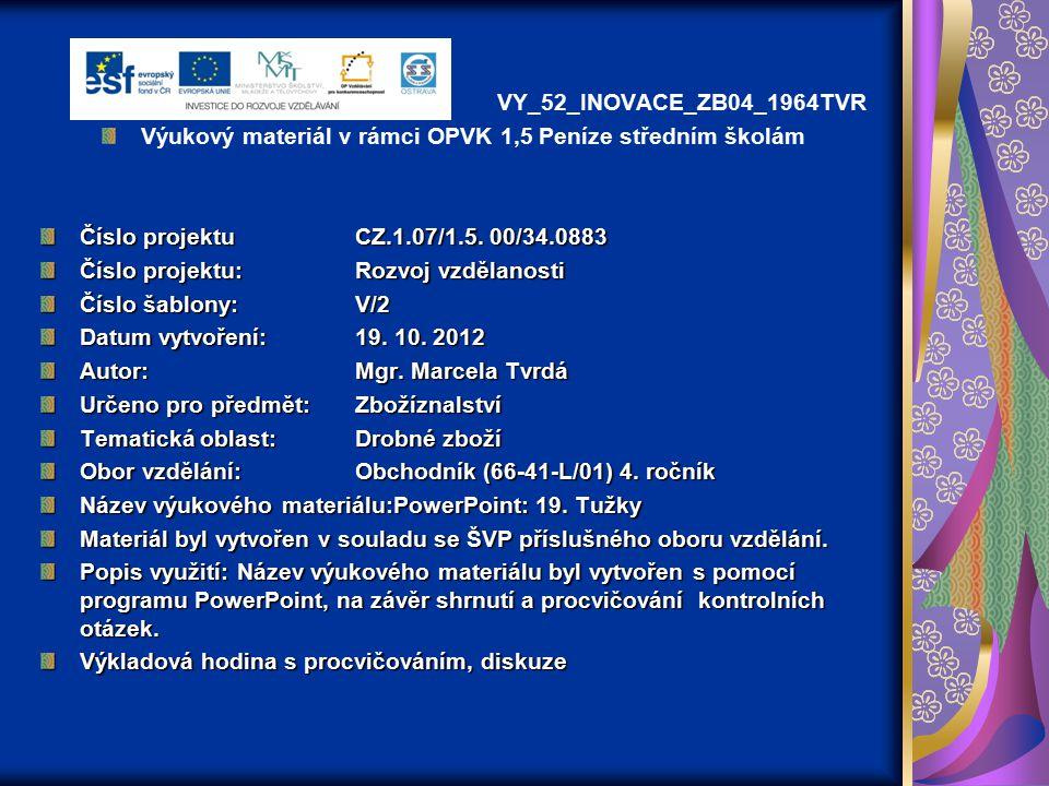 VY_52_INOVACE_ZB04_1964TVR Výukový materiál v rámci OPVK 1,5 Peníze středním školám Číslo projektuCZ.1.07/1.5. 00/34.0883 Číslo projektu:Rozvoj vzděla