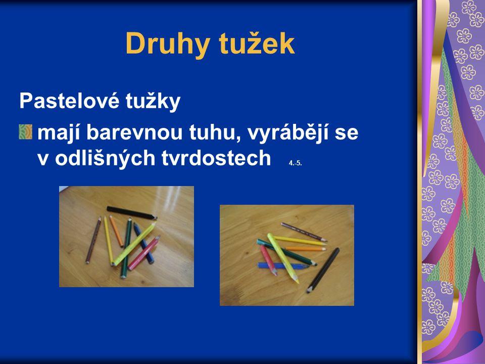 Druhy tužek Pastelové tužky mají barevnou tuhu, vyrábějí se v odlišných tvrdostech 4.-5.