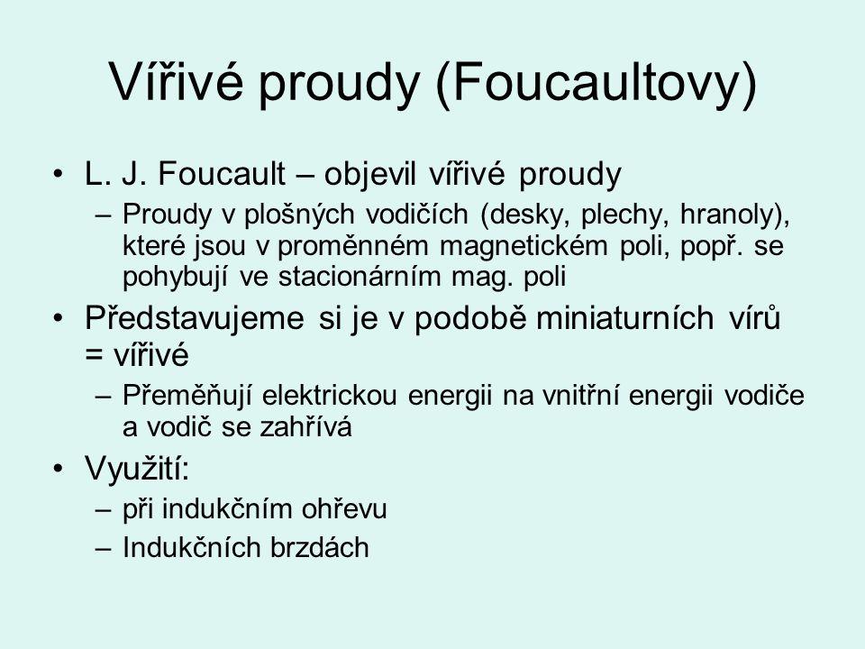 Vířivé proudy (Foucaultovy) L.J.