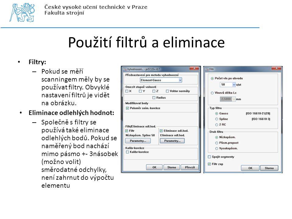 Použití filtrů a eliminace Filtry: – Pokud se měří scanningem měly by se používat filtry. Obvyklé nastavení filtrů je vidět na obrázku. Eliminace odle