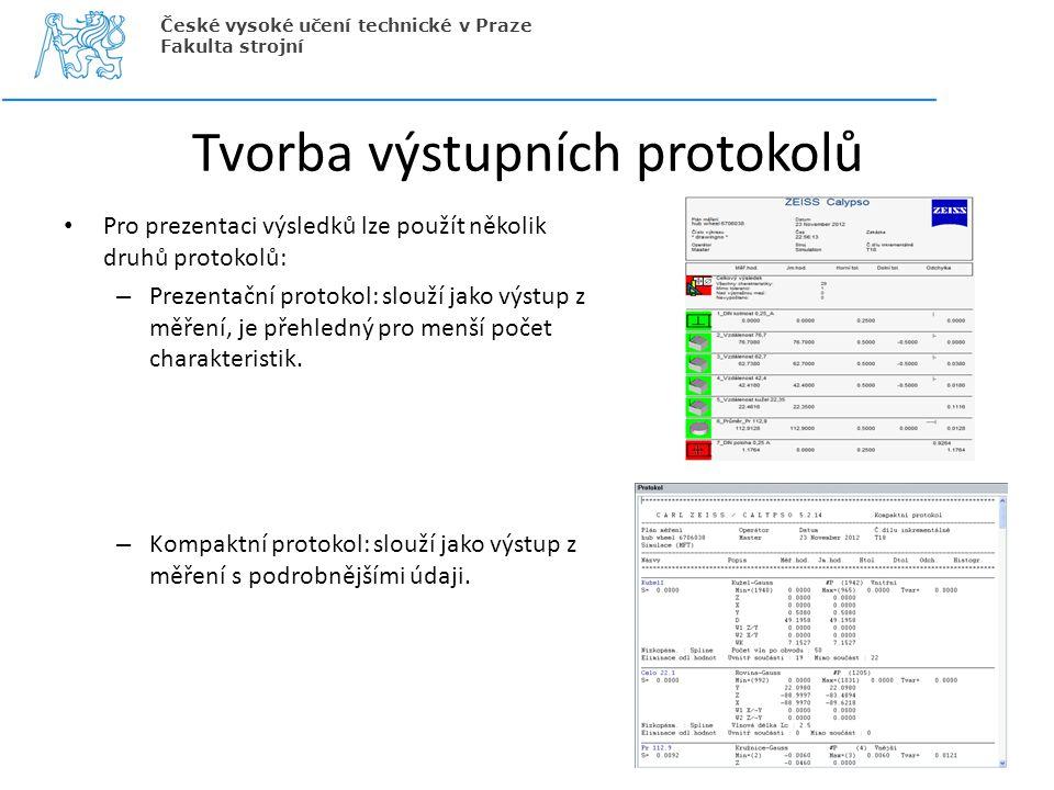 Tvorba výstupních protokolů Pro prezentaci výsledků lze použít několik druhů protokolů: – Prezentační protokol: slouží jako výstup z měření, je přehle