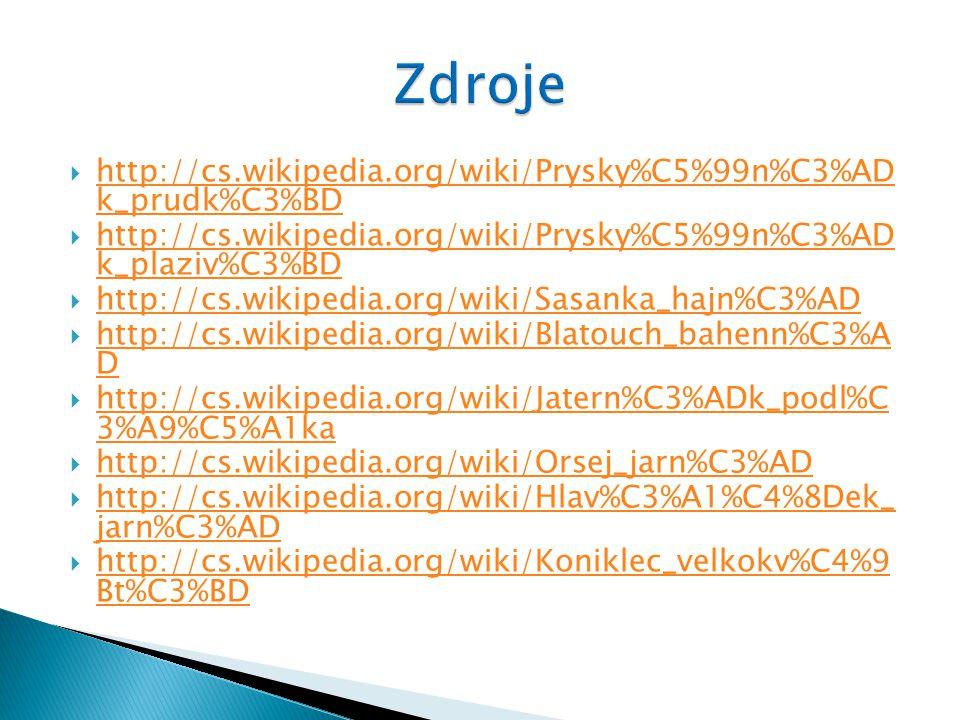  http://cs.wikipedia.org/wiki/Prysky%C5%99n%C3%AD k_prudk%C3%BD http://cs.wikipedia.org/wiki/Prysky%C5%99n%C3%AD k_prudk%C3%BD  http://cs.wikipedia.