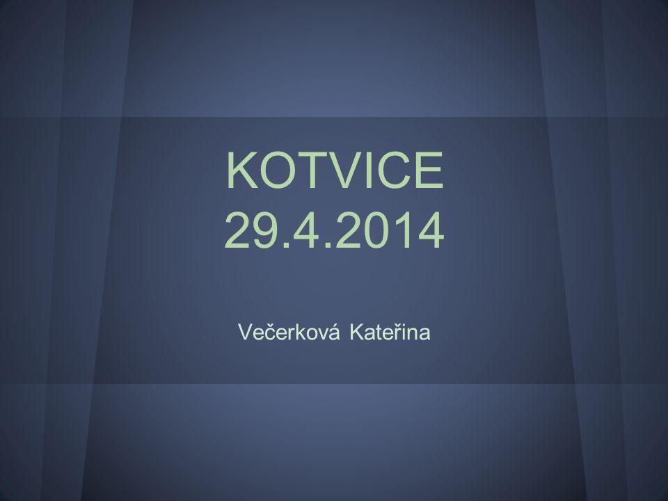 KOTVICE 29.4.2014 Večerková Kateřina