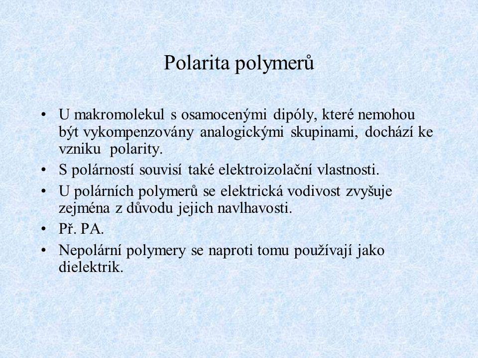 Polarita polymerů U makromolekul s osamocenými dipóly, které nemohou být vykompenzovány analogickými skupinami, dochází ke vzniku polarity. S polárnos