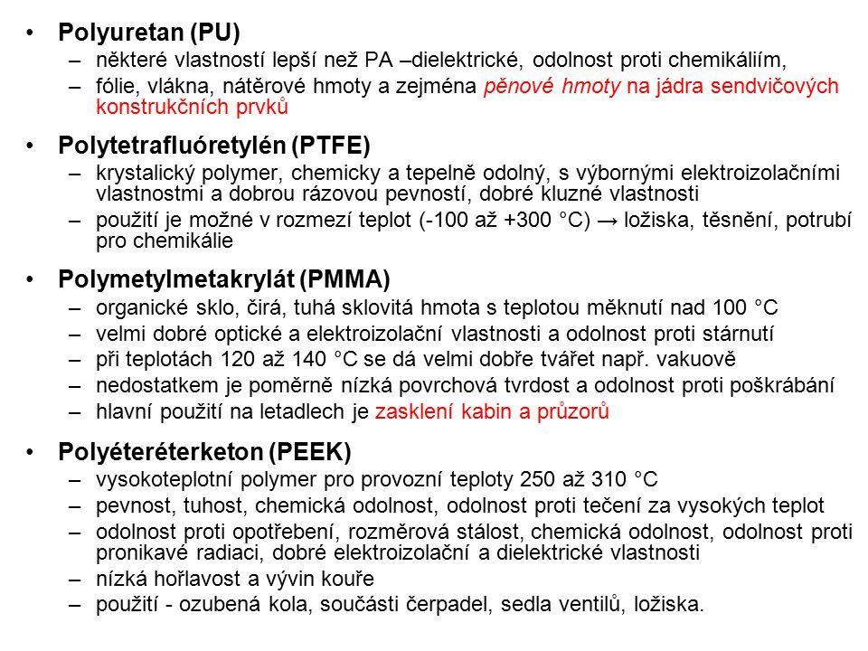 Polyuretan (PU) –některé vlastností lepší než PA –dielektrické, odolnost proti chemikáliím, –fólie, vlákna, nátěrové hmoty a zejména pěnové hmoty na j