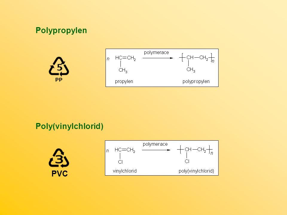 Polypropylen Poly(vinylchlorid) PVC