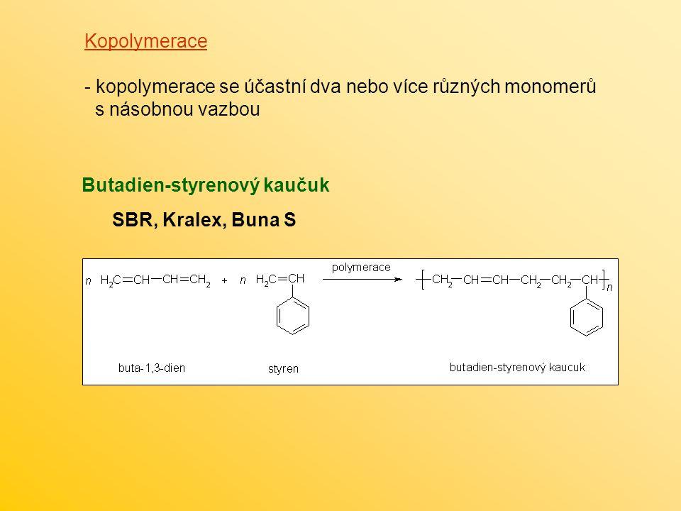 Kopolymerace - kopolymerace se účastní dva nebo více různých monomerů s násobnou vazbou Butadien-styrenový kaučuk SBR, Kralex, Buna S