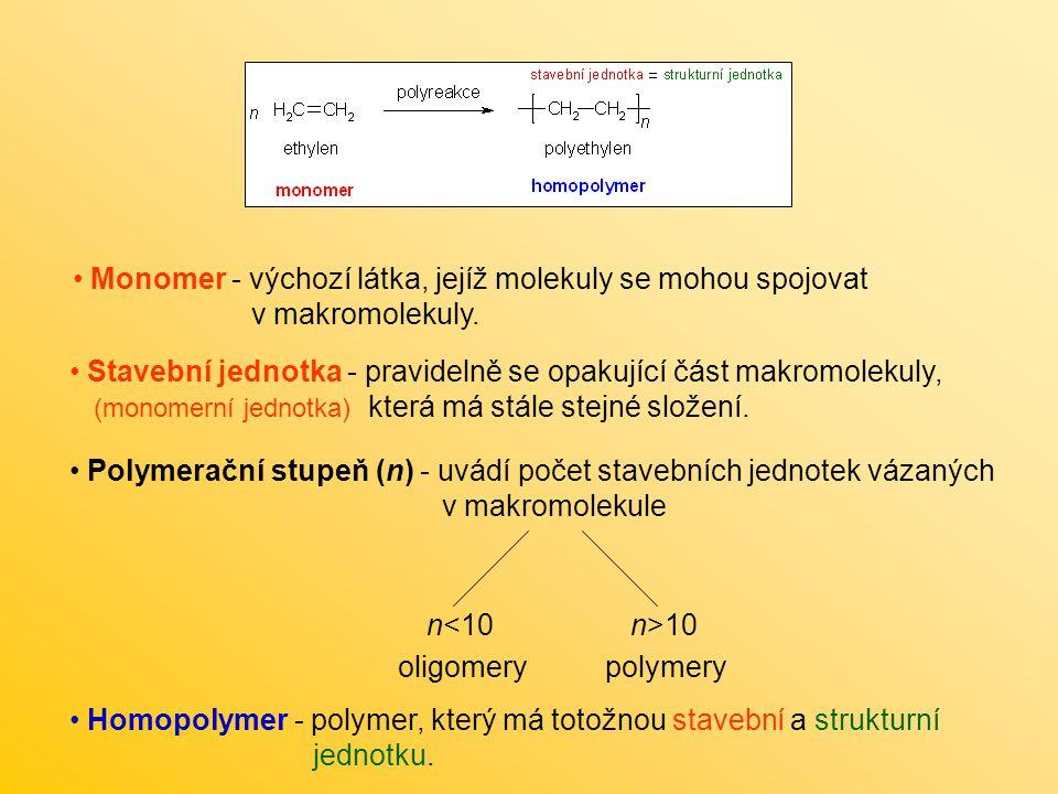 Homopolymer - polymer, který má totožnou stavební a strukturní jednotku. Polymerační stupeň (n) - uvádí počet stavebních jednotek vázaných v makromole