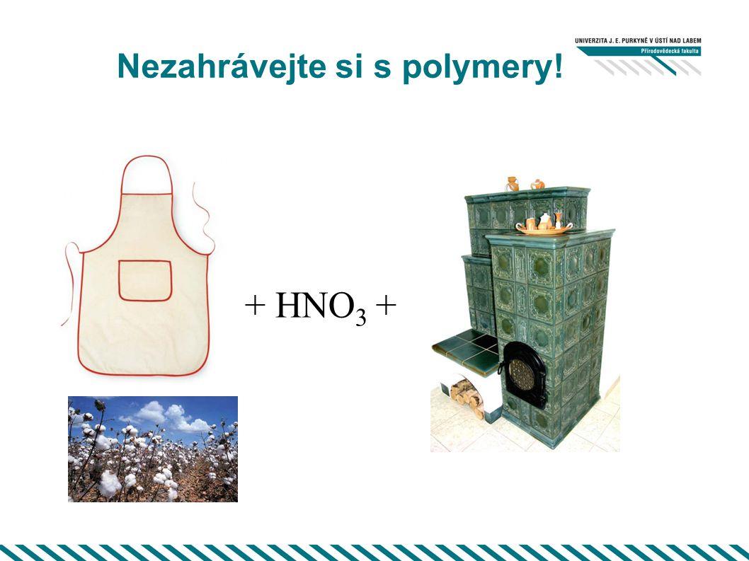 Nezahrávejte si s polymery! + HNO 3 +