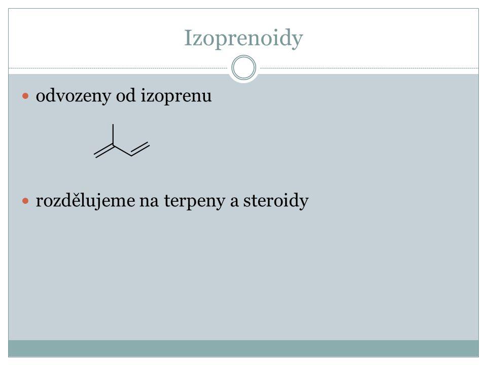 odvozeny od izoprenu rozdělujeme na terpeny a steroidy