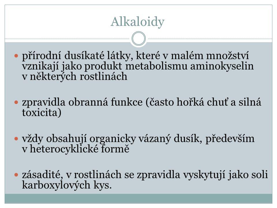 přírodní dusíkaté látky, které v malém množství vznikají jako produkt metabolismu aminokyselin v některých rostlinách zpravidla obranná funkce (často