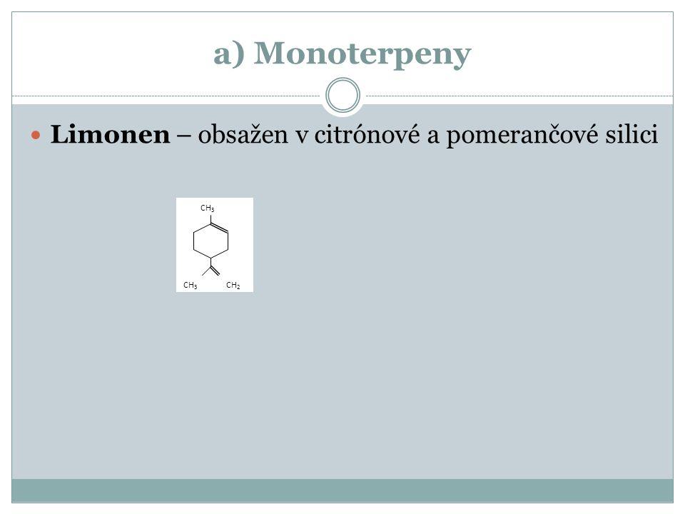 a) Monoterpeny Limonen – obsažen v citrónové a pomerančové silici CH 3 CH 2