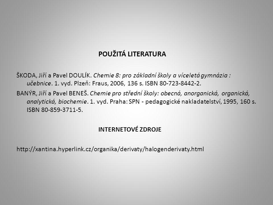 POUŽITÁ LITERATURA ŠKODA, Jiří a Pavel DOULÍK.