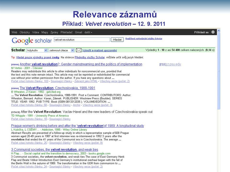 Relevance záznamů Příklad: Velvet revolution – 12. 9. 2011