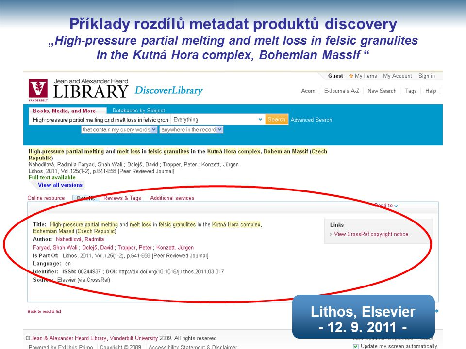 """Příklady rozdílů metadat produktů discovery """"High-pressure partial melting and melt loss in felsic granulites in the Kutná Hora complex, Bohemian Massif Lithos, Elsevier - 12."""