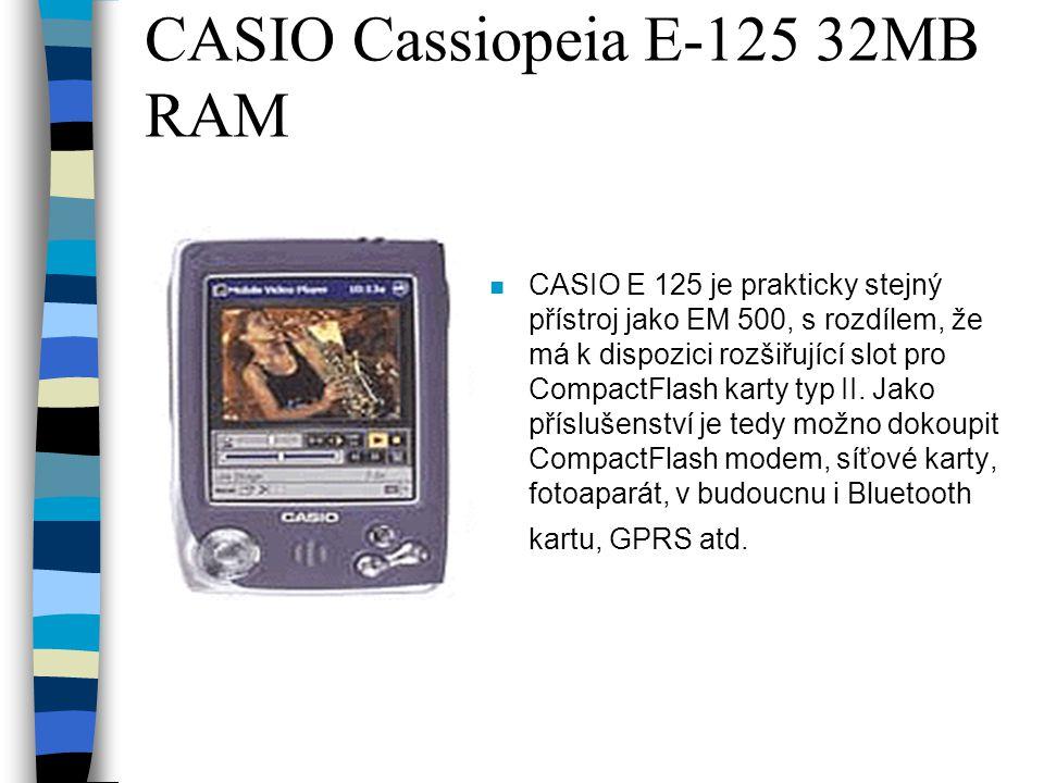 CASIO Cassiopeia E-125 32MB RAM n CASIO E 125 je prakticky stejný přístroj jako EM 500, s rozdílem, že má k dispozici rozšiřující slot pro CompactFlash karty typ II.