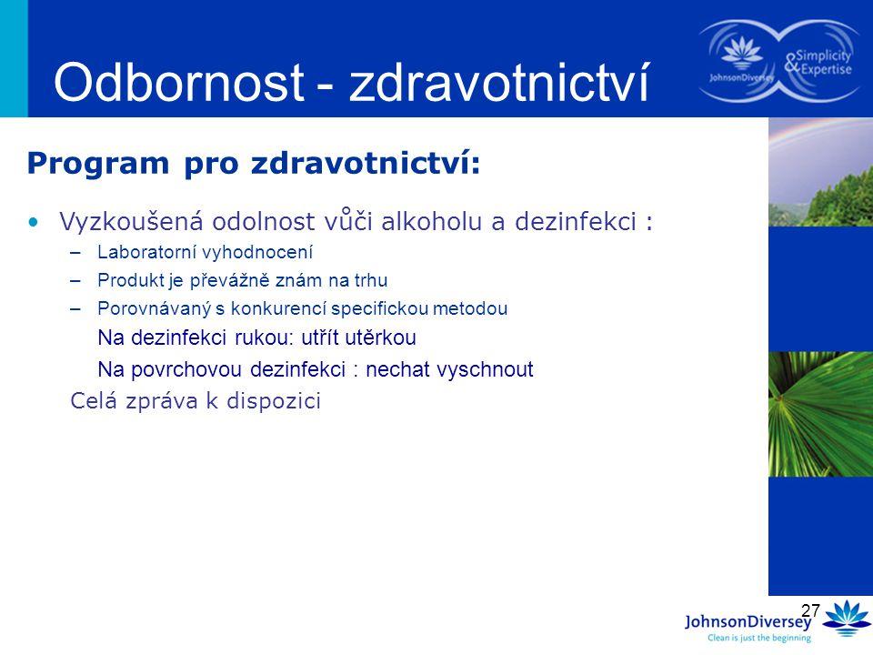 27 Odbornost - zdravotnictví Program pro zdravotnictví: Vyzkoušená odolnost vůči alkoholu a dezinfekci : –Laboratorní vyhodnocení –Produkt je převážně