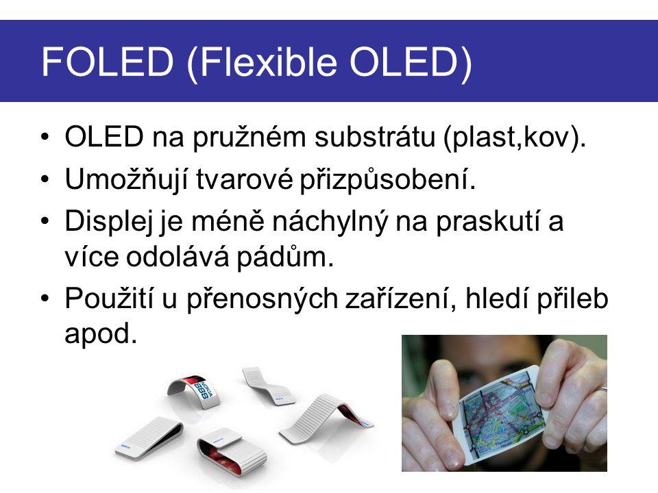 OLED na pružném substrátu (plast,kov). Umožňují tvarové přizpůsobení.