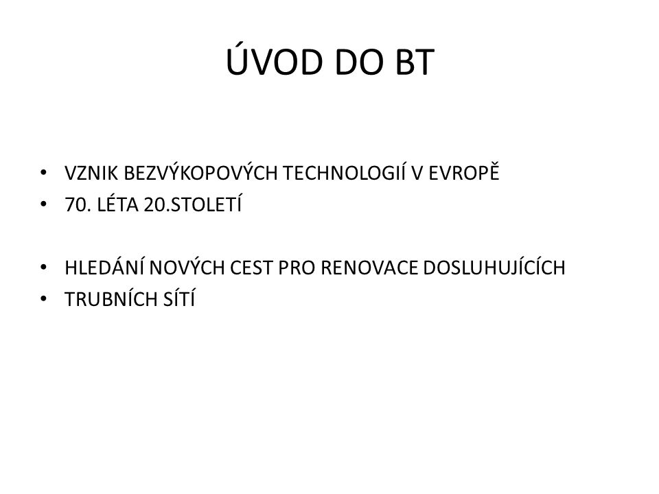 ÚVOD DO BT VZNIK BEZVÝKOPOVÝCH TECHNOLOGIÍ V EVROPĚ 70.