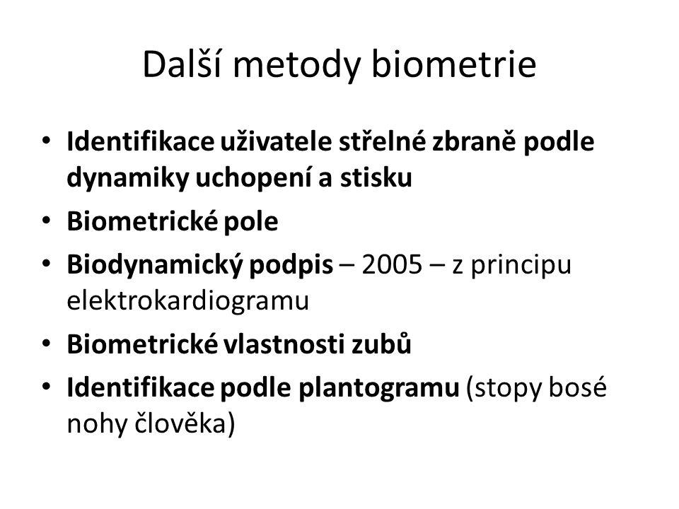 Další metody biometrie Identifikace uživatele střelné zbraně podle dynamiky uchopení a stisku Biometrické pole Biodynamický podpis – 2005 – z principu