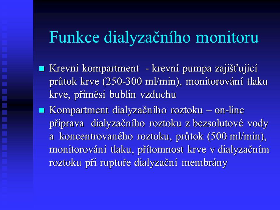 Funkce dialyzačního monitoru Krevní kompartment - krevní pumpa zajišťující průtok krve (250-300 ml/min), monitorování tlaku krve, příměsi bublin vzduc