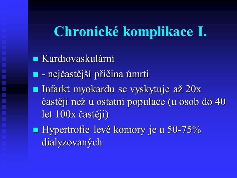 Chronické komplikace I. Kardiovaskulární Kardiovaskulární - nejčastější příčina úmrtí - nejčastější příčina úmrtí Infarkt myokardu se vyskytuje až 20x