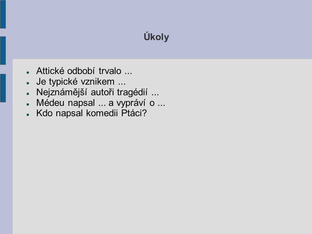 Použitá literatura http://cs.wikipedia.org/wiki/Sofokl%C3%A9s http://www.ceskyjazyk.cz/zivotopisy/euripides.html Čítanka I.