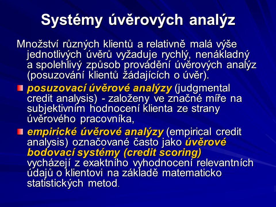 Systémy úvěrových analýz Množství různých klientů a relativně malá výše jednotlivých úvěrů vyžaduje rychlý, nenákladný a spolehlivý způsob provádění úvěrových analýz (posuzování klientů žádajících o úvěr).