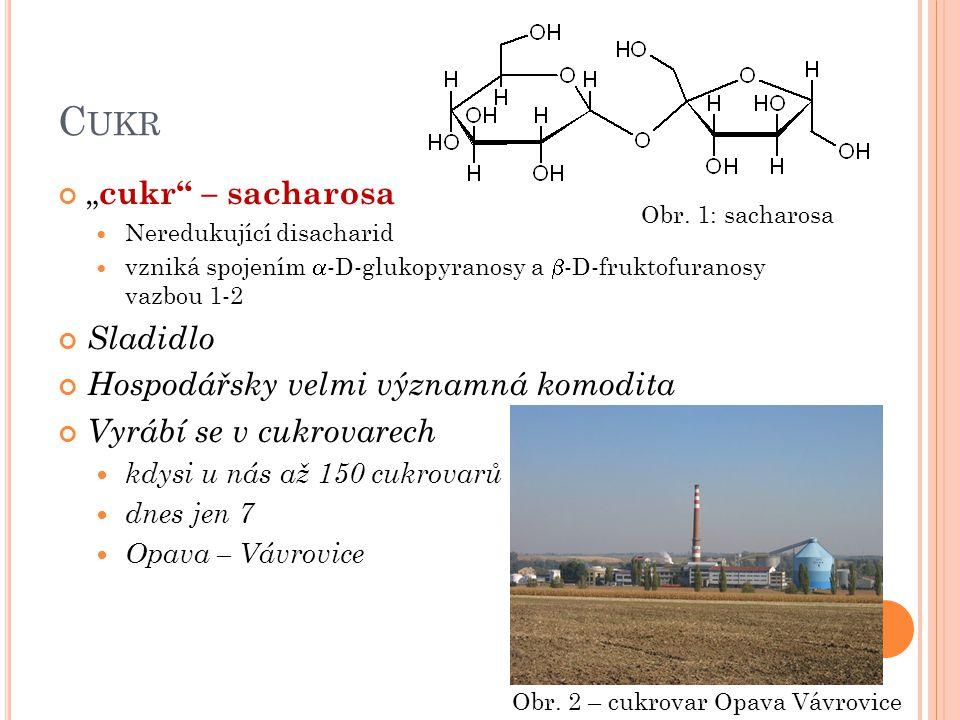 """C UKR """" cukr"""" – sacharosa Neredukující disacharid vzniká spojením  -D-glukopyranosy a  -D-fruktofuranosy vazbou 1-2 Sladidlo Hospodářsky velmi význa"""