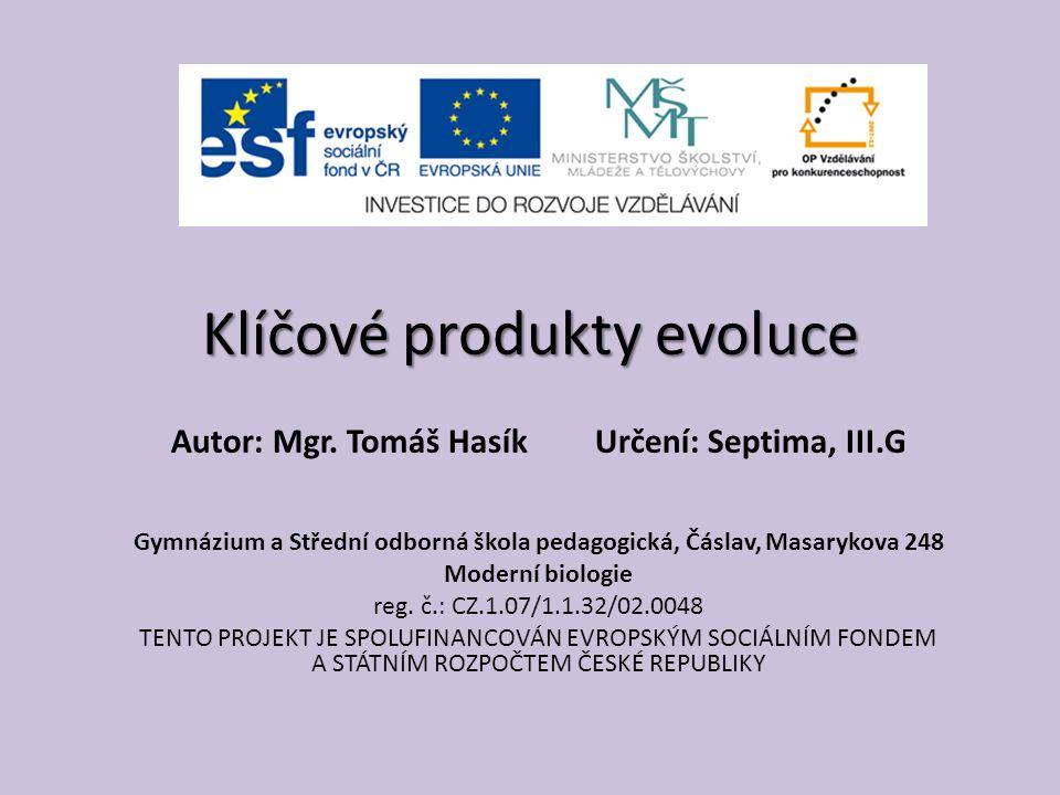 Klíčové produkty evoluce Autor: Mgr.