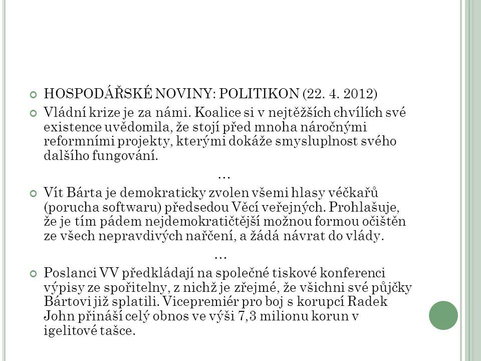 HOSPODÁŘSKÉ NOVINY: POLITIKON (22. 4. 2012) Vládní krize je za námi.