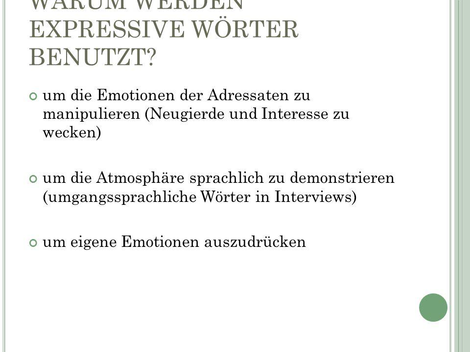 WARUM WERDEN EXPRESSIVE WÖRTER BENUTZT.