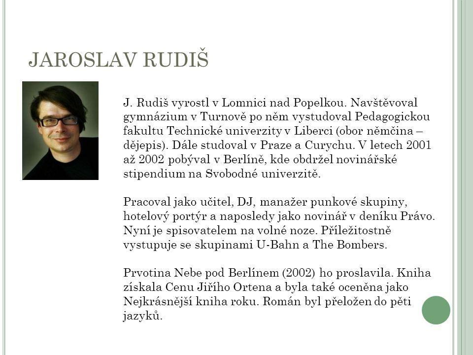 JAROSLAV RUDIŠ J. Rudiš vyrostl v Lomnici nad Popelkou.