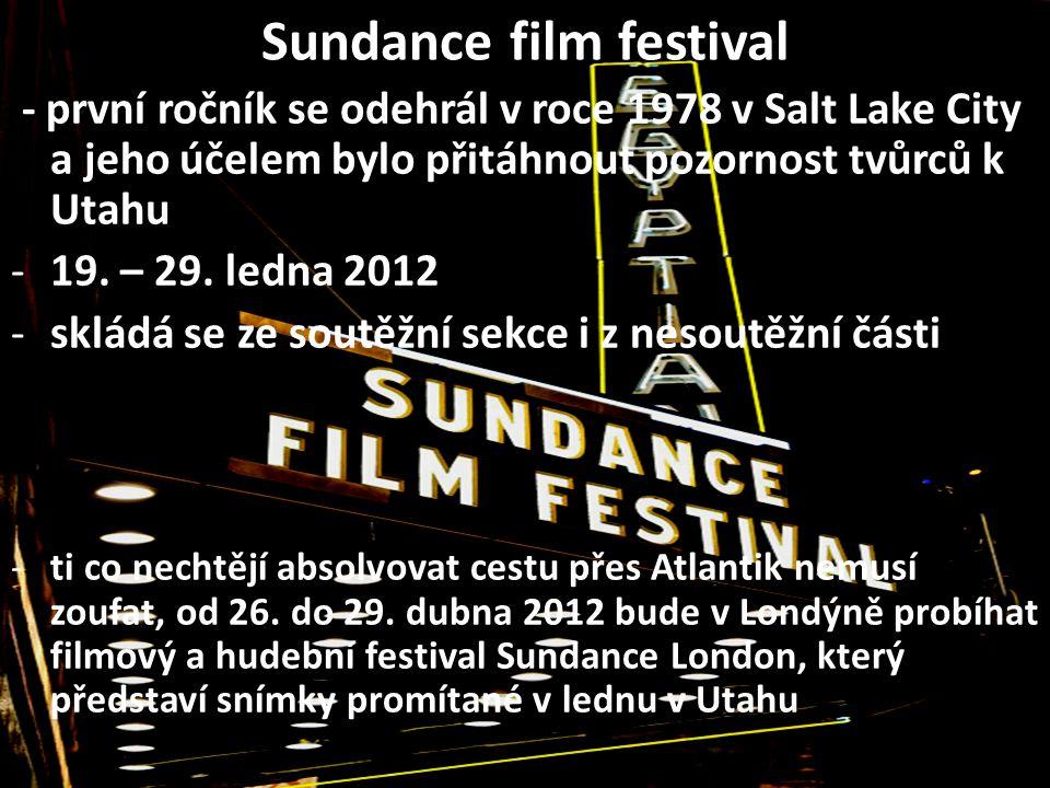 Sundance film festival - první ročník se odehrál v roce 1978 v Salt Lake City a jeho účelem bylo přitáhnout pozornost tvůrců k Utahu -19. – 29. ledna