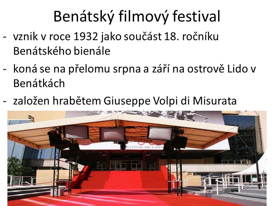 Benátský filmový festival -vznik v roce 1932 jako součást 18. ročníku Benátského bienále -koná se na přelomu srpna a září na ostrově Lido v Benátkách