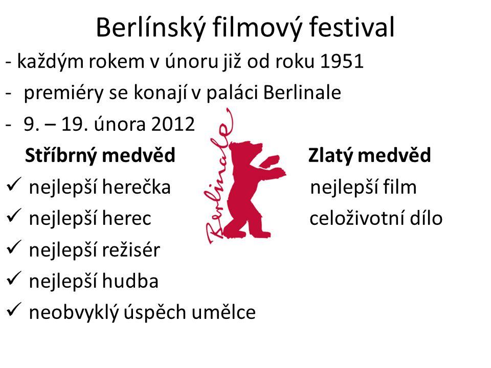 Berlínský filmový festival - každým rokem v únoru již od roku 1951 -premiéry se konají v paláci Berlinale -9. – 19. února 2012 Stříbrný medvěd Zlatý m