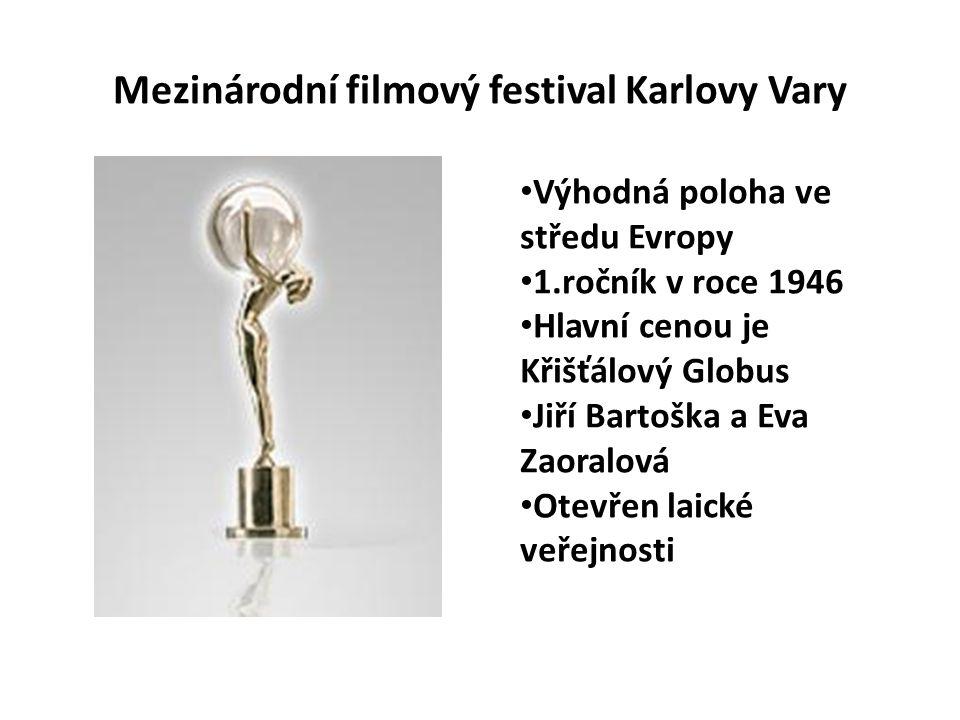 Mezinárodní filmový festival Karlovy Vary Výhodná poloha ve středu Evropy 1.ročník v roce 1946 Hlavní cenou je Křišťálový Globus Jiří Bartoška a Eva Z