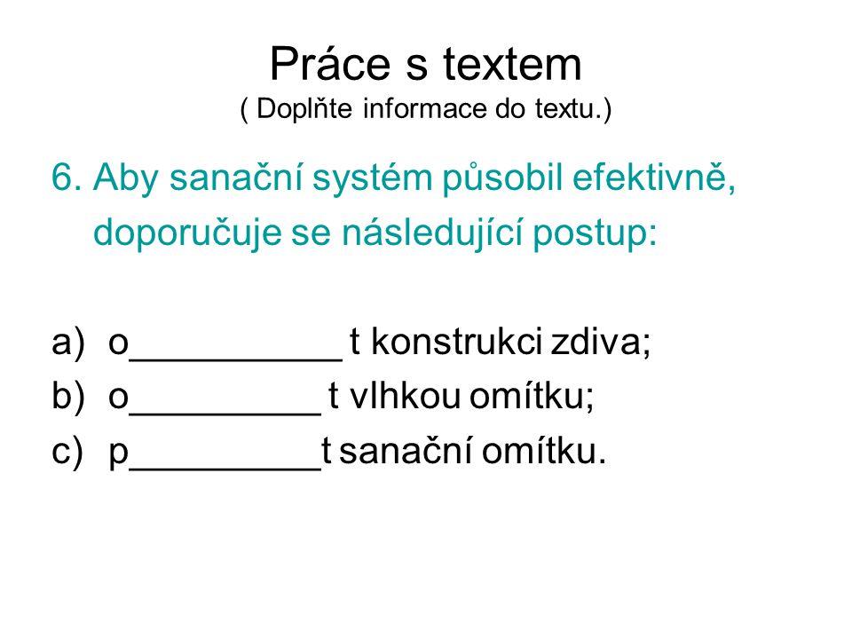 Práce s textem ( Doplňte informace do textu.) 6.
