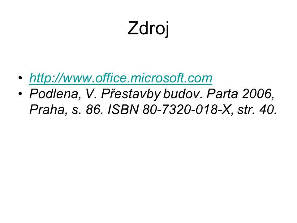 Zdroj http://www.office.microsoft.com Podlena, V. Přestavby budov.