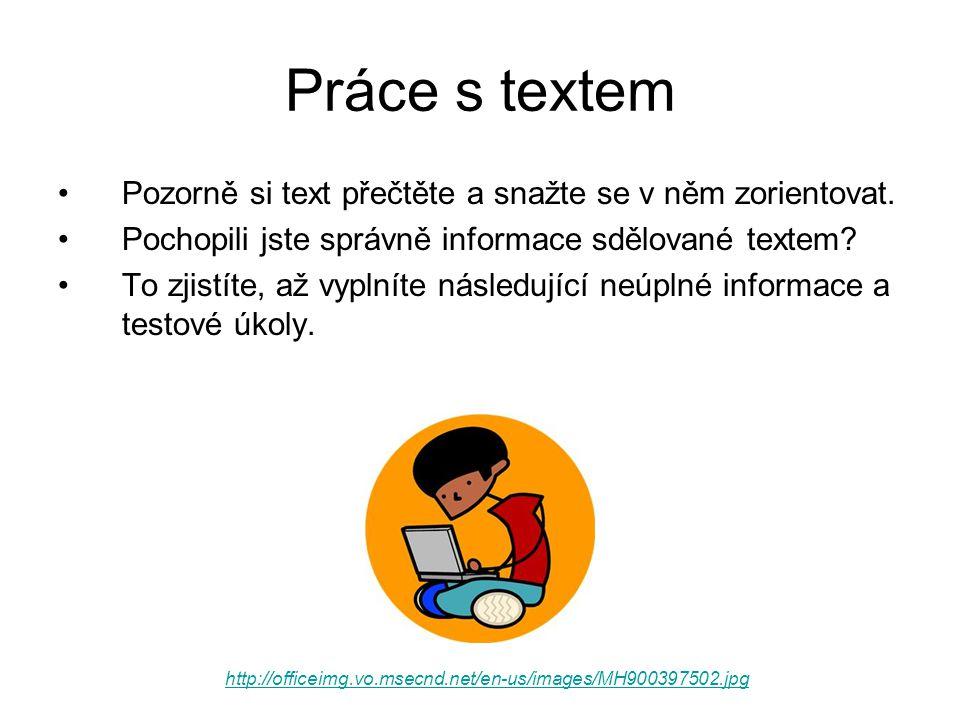 Práce s textem Pozorně si text přečtěte a snažte se v něm zorientovat.