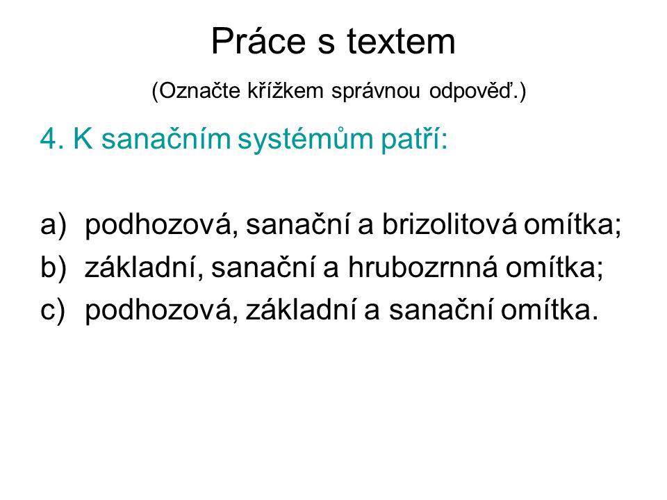 Práce s textem (Označte křížkem správnou odpověď.) 4.